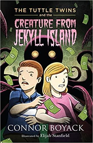 Book Review: The Tuttle Twins and the Creature from Jekyll Island