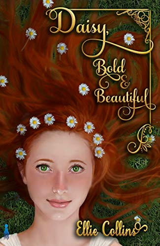 Daisy, Bold and Beautiful by Ellie Collins