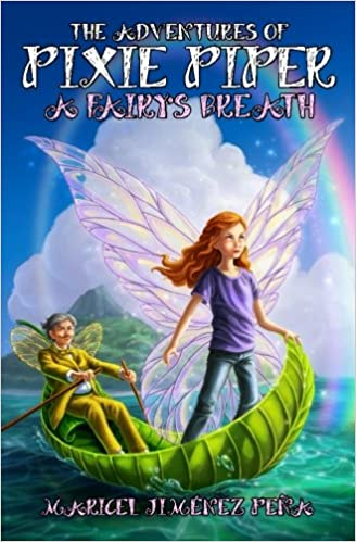 I'm Currently Reading The Adventures of Pixie Piper: A Fairy's Breath by Maricel Jiménez Peña